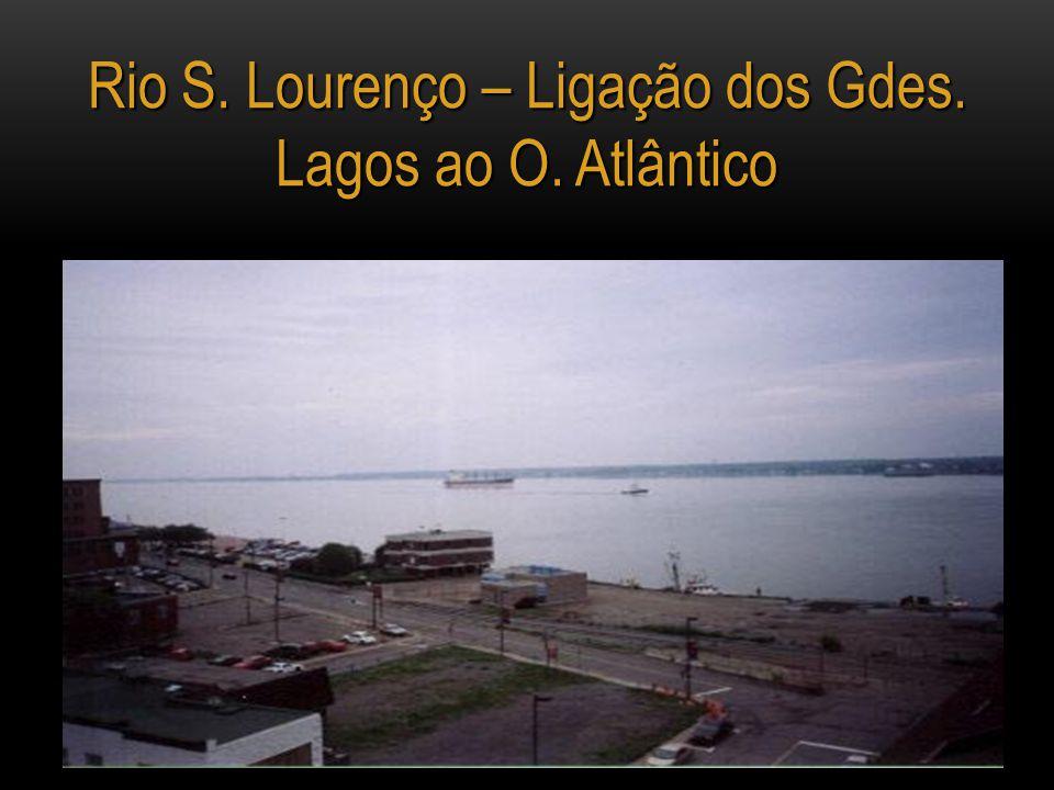 Rio S. Lourenço – Ligação dos Gdes. Lagos ao O. Atlântico