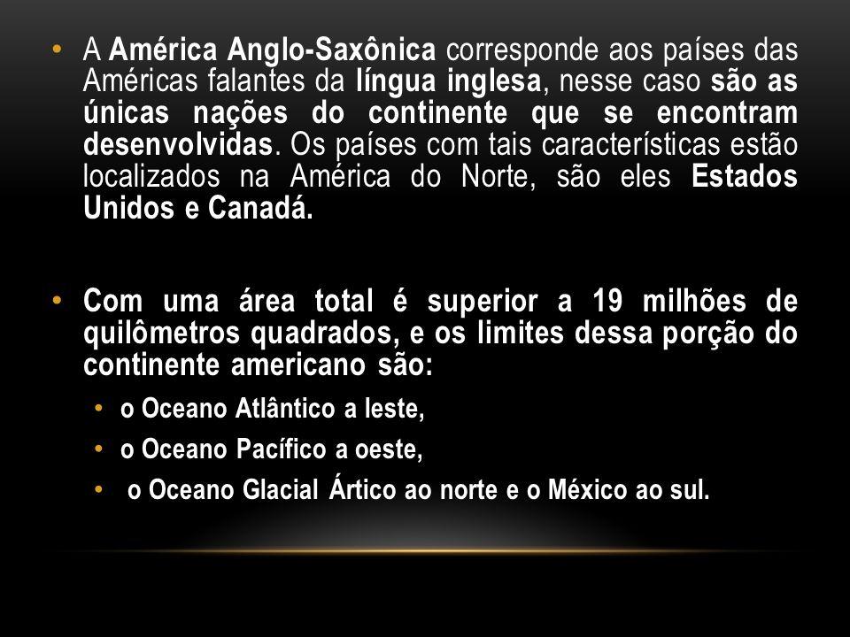 A América Anglo-Saxônica corresponde aos países das Américas falantes da língua inglesa, nesse caso são as únicas nações do continente que se encontra