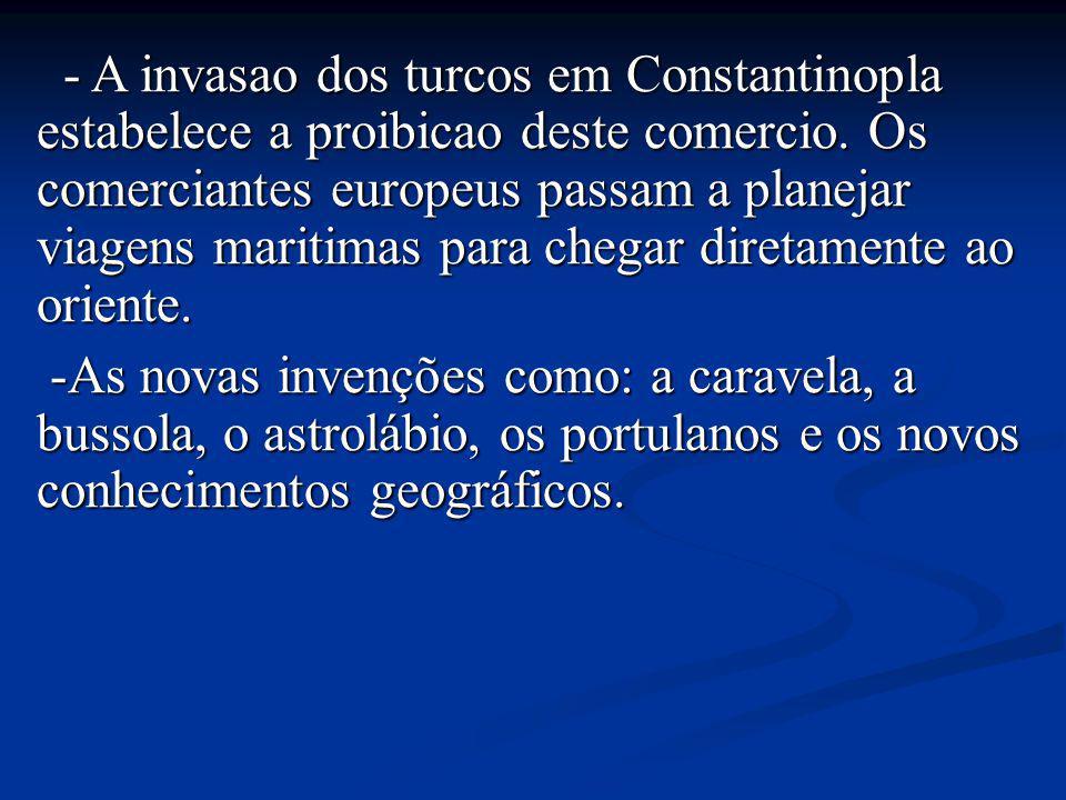 - A invasao dos turcos em Constantinopla estabelece a proibicao deste comercio.