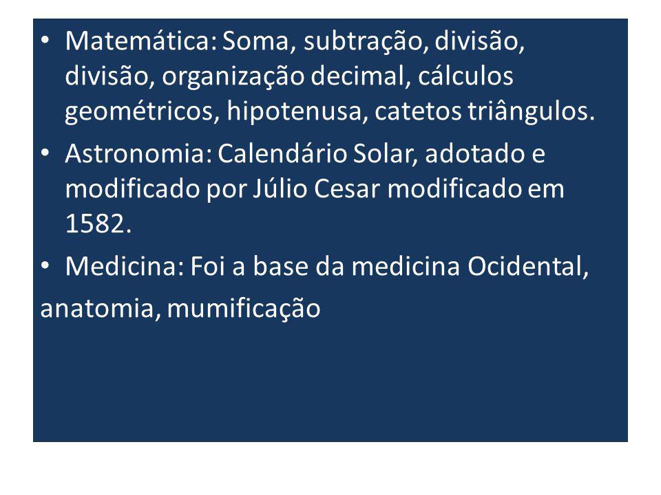 Matemática: Soma, subtração, divisão, divisão, organização decimal, cálculos geométricos, hipotenusa, catetos triângulos. Astronomia: Calendário Solar