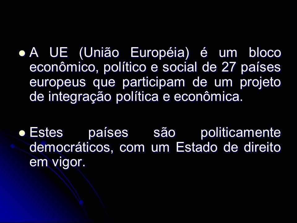 A UE (União Européia) é um bloco econômico, político e social de 27 países europeus que participam de um projeto de integração política e econômica. A