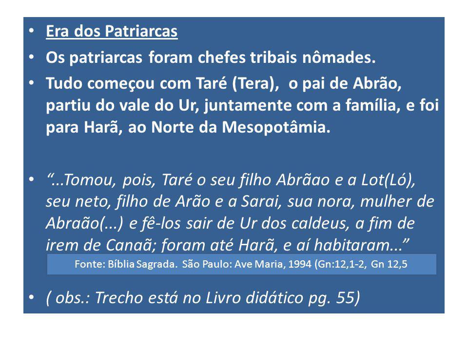 Era dos Patriarcas Os patriarcas foram chefes tribais nômades.