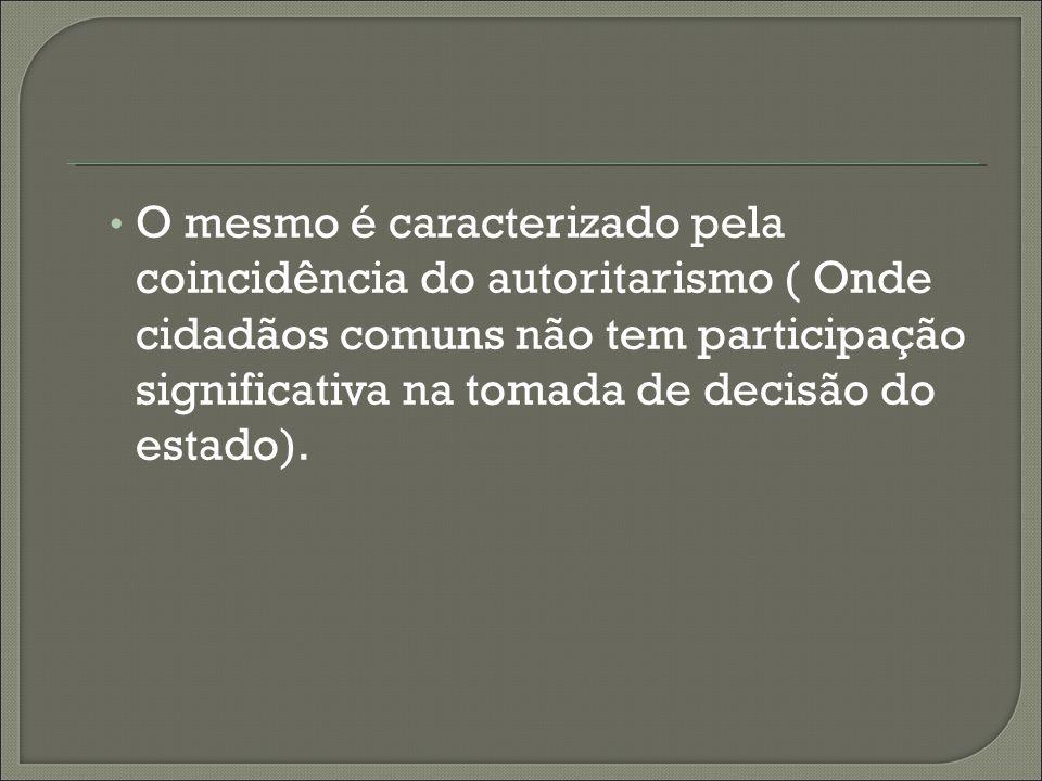 Significado – Forma de governo no qual os dirigentes da nação detêm o total controle sobre os direitos das pessoas em proveito da razão de Estado. No