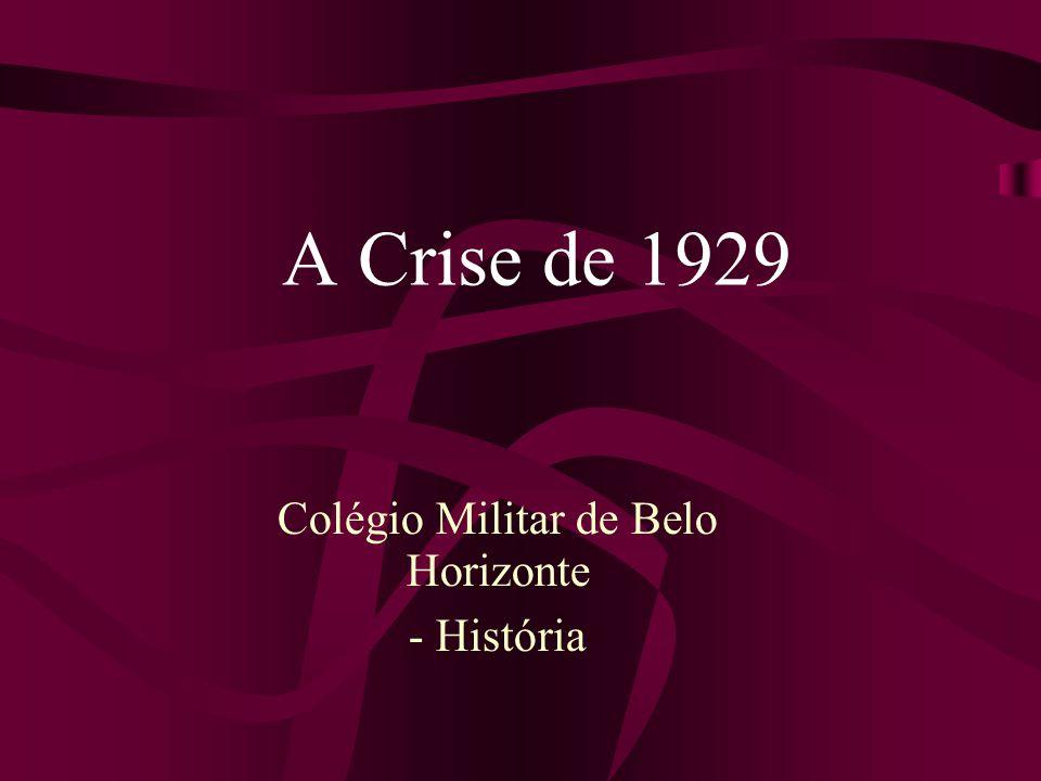 A Crise de 1929 Colégio Militar de Belo Horizonte - História