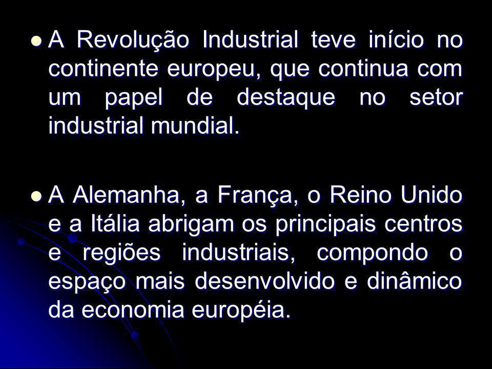 A Revolução Industrial teve início no continente europeu, que continua com um papel de destaque no setor industrial mundial. A Revolução Industrial te