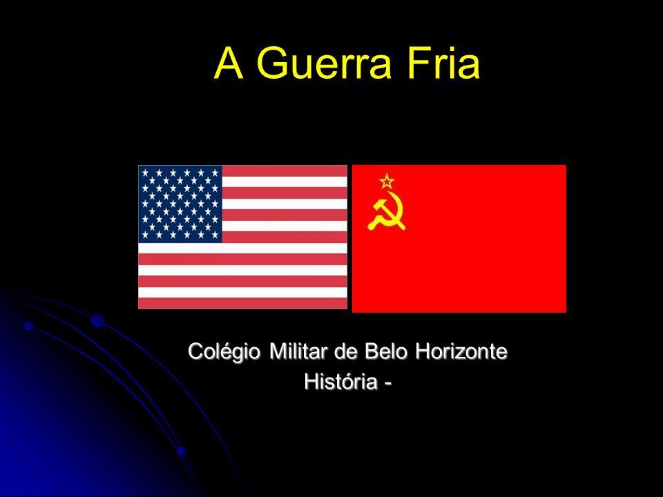 A Guerra Fria Colégio Militar de Belo Horizonte História -