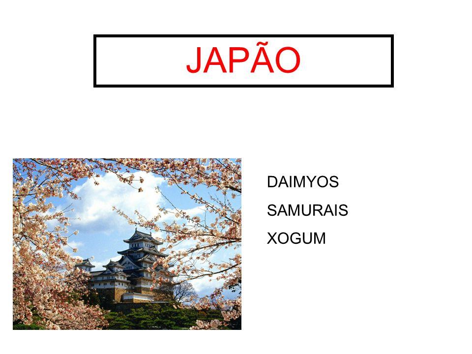 JAPÃO DAIMYOS SAMURAIS XOGUM