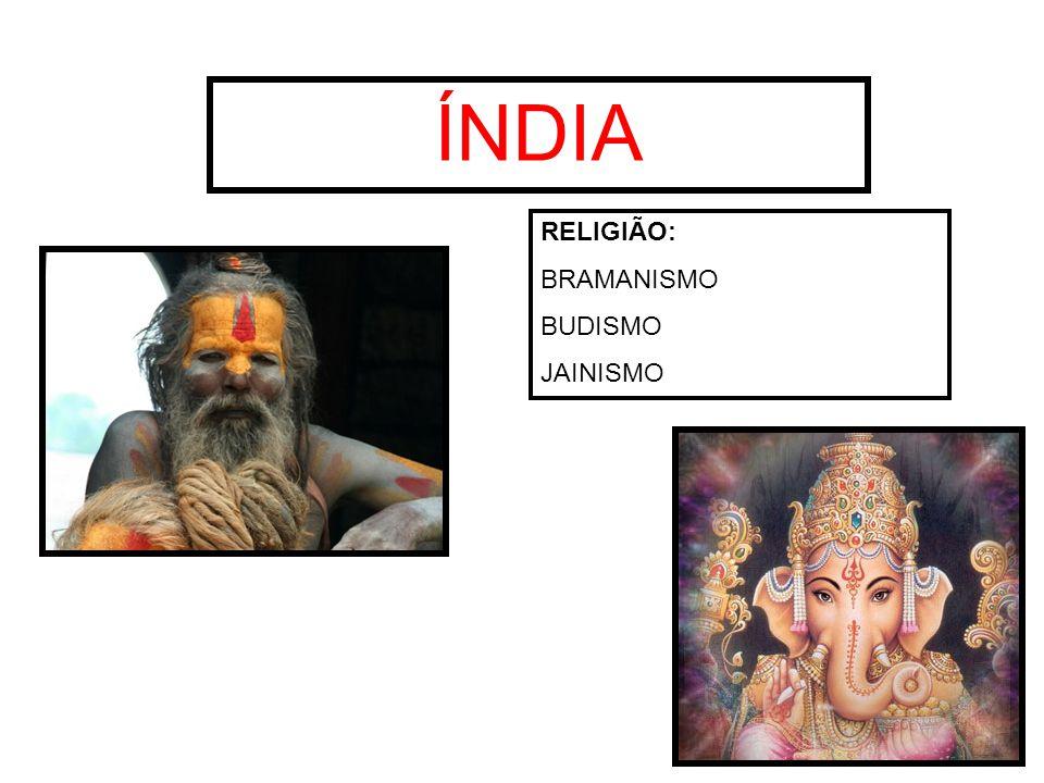 ÍNDIA RELIGIÃO: BRAMANISMO BUDISMO JAINISMO