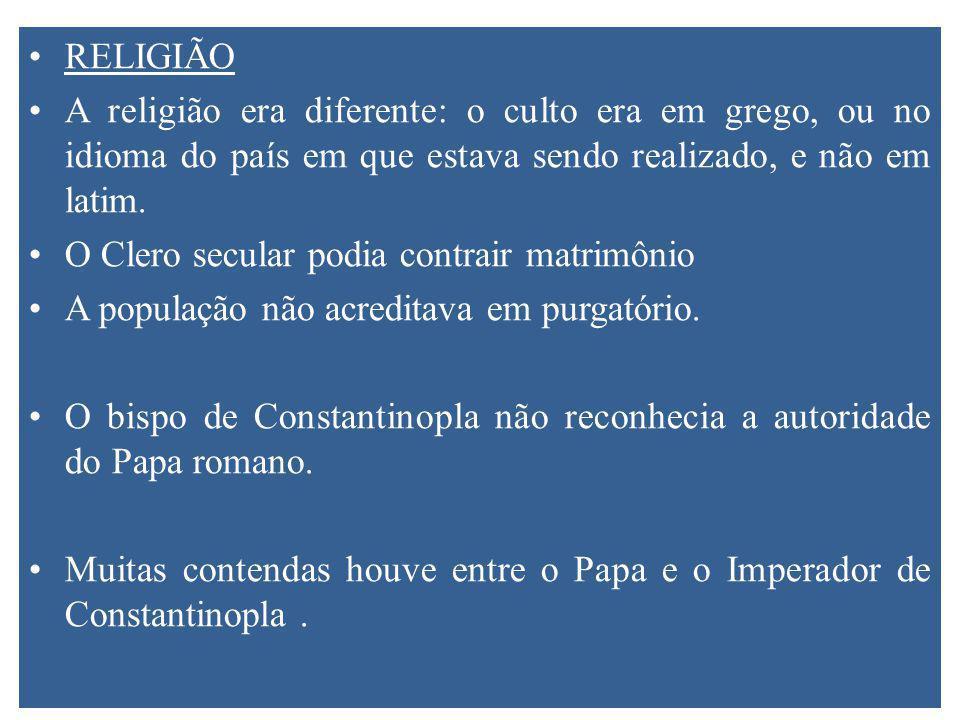 RELIGIÃO A religião era diferente: o culto era em grego, ou no idioma do país em que estava sendo realizado, e não em latim.