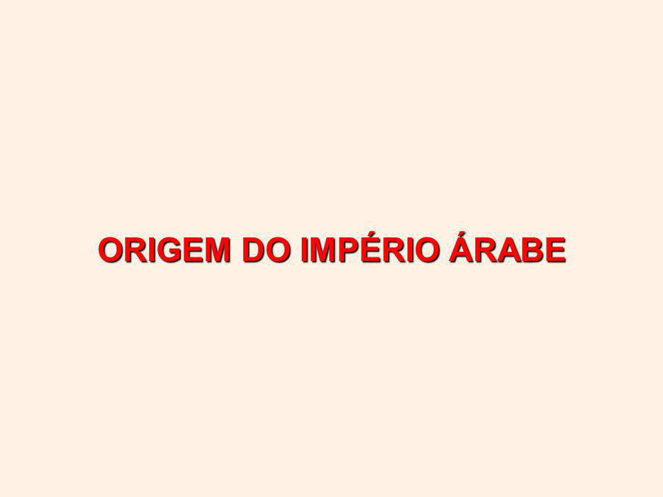 ORIGEM DO IMPÉRIO ÁRABE