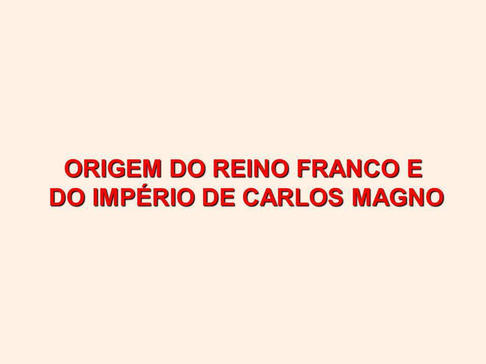 ORIGEM DO REINO FRANCO E DO IMPÉRIO DE CARLOS MAGNO