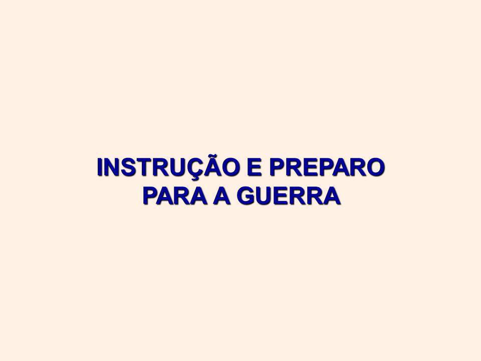 INSTRUÇÃO E PREPARO PARA A GUERRA
