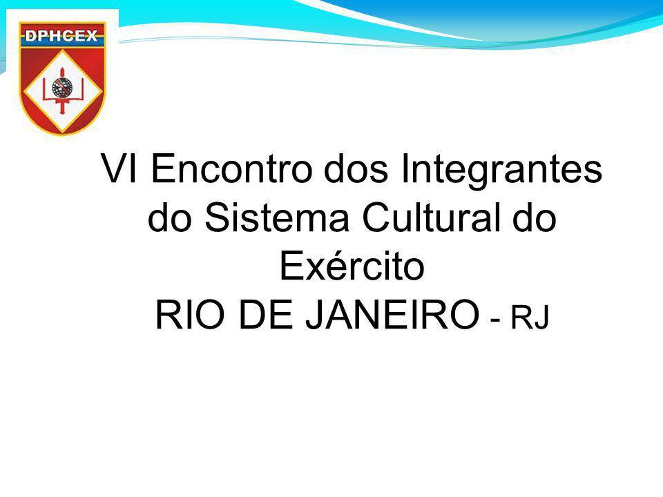 VI Encontro dos Integrantes do Sistema Cultural do Exército RIO DE JANEIRO - RJ Seção de Planejamento e Coordenação (SPC) LECINIO TC