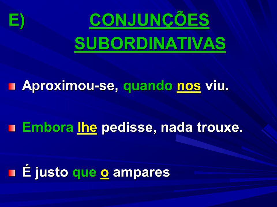 OBSERVAÇÃO De modo algum haverá ênclise com o verbo no futuro do presente ou futuro do pretérito do modo indicativo.