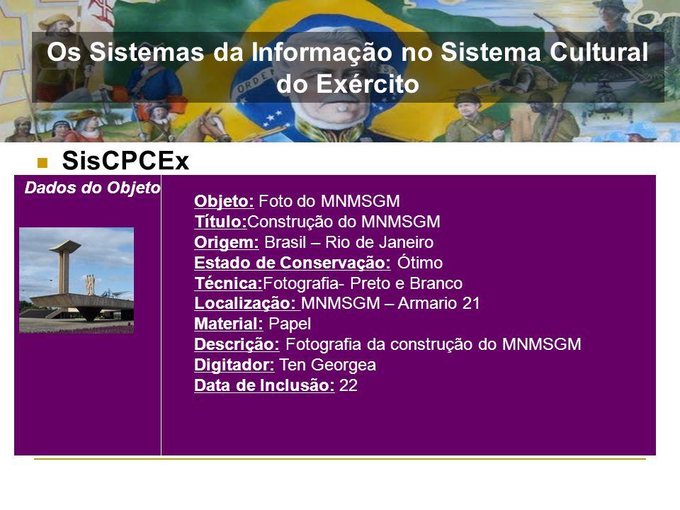 SisCPCEx Dados do Objeto Objeto: Foto do MNMSGM Título:Construção do MNMSGM Origem: Brasil – Rio de Janeiro Estado de Conservação: Ótimo Técnica:Fotog