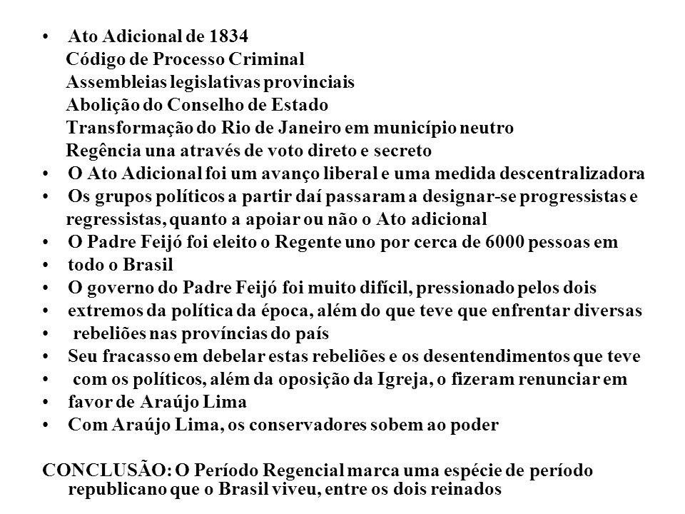 Ato Adicional de 1834 Código de Processo Criminal Assembleias legislativas provinciais Abolição do Conselho de Estado Transformação do Rio de Janeiro