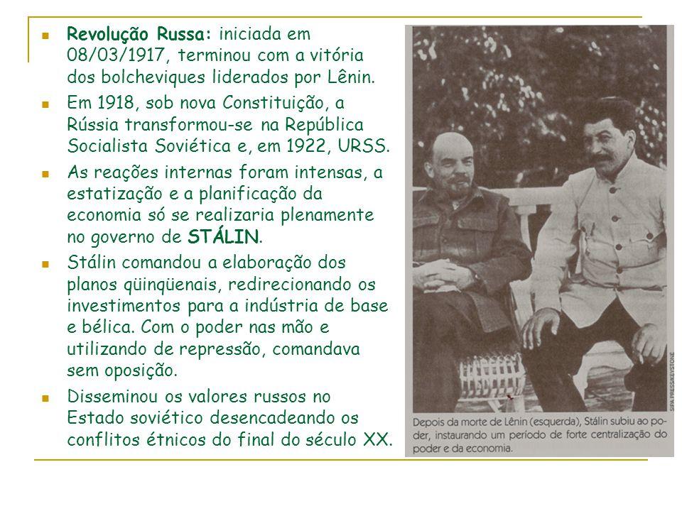 Revolução Russa: iniciada em 08/03/1917, terminou com a vitória dos bolcheviques liderados por Lênin. Em 1918, sob nova Constituição, a Rússia transfo