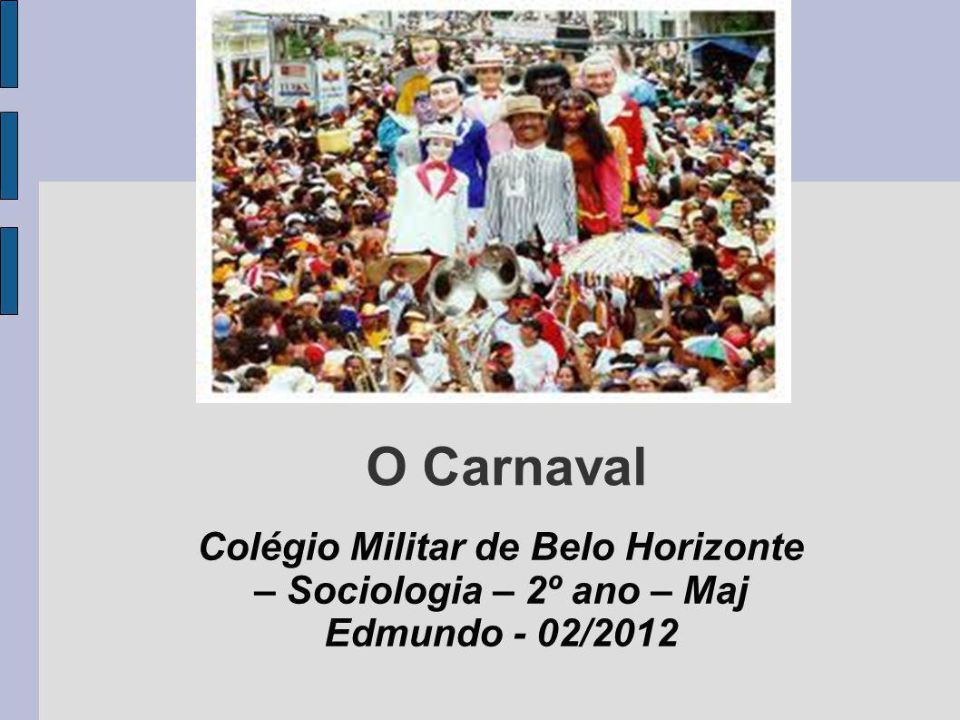 Objetivos a.Explicar a origem do Carnaval b. Caracterizar o Carnaval como uma festa popular.
