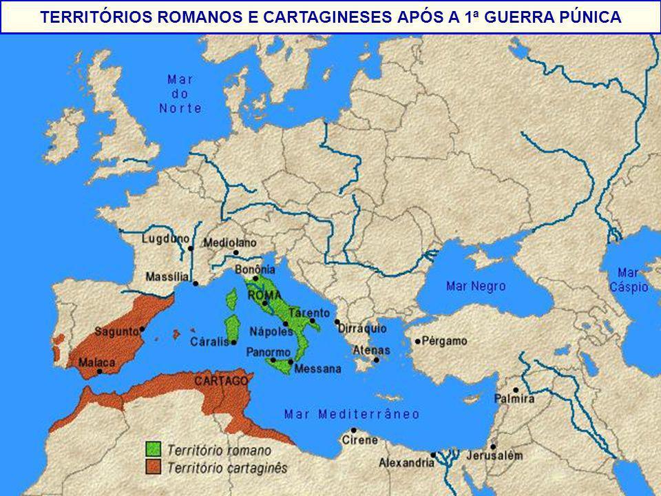 - TERRITÓRIOS ROMANOS E CARTAGINESES APÓS A 1ª GUERRA PÚNICA