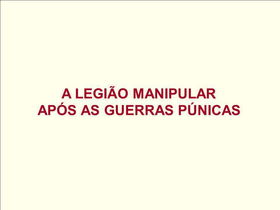 A LEGIÃO MANIPULAR APÓS AS GUERRAS PÚNICAS