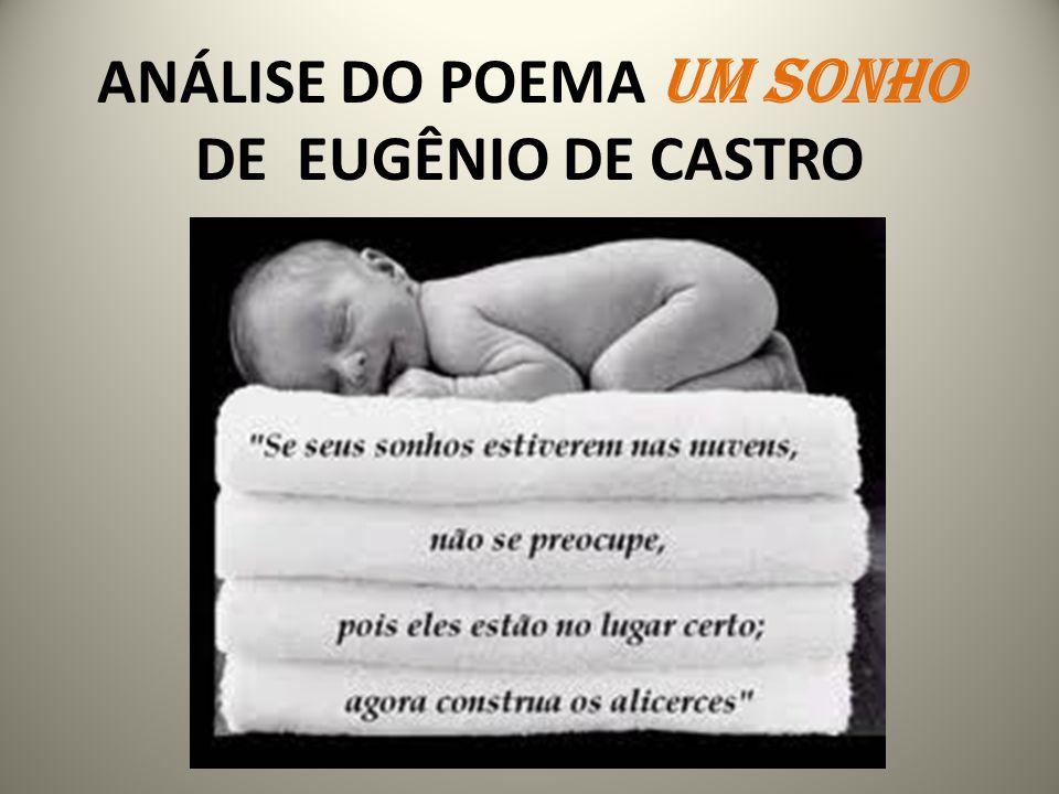 ANÁLISE DO POEMA UM SONHO DE EUGÊNIO DE CASTRO