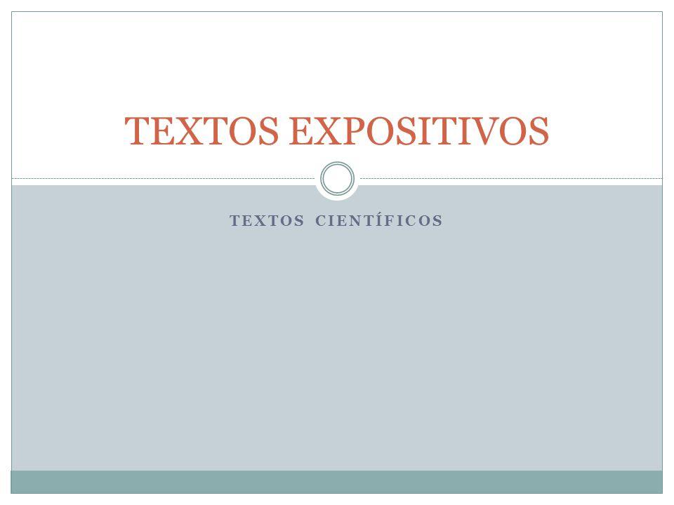 TEXTOS CIENTÍFICOS TEXTOS EXPOSITIVOS