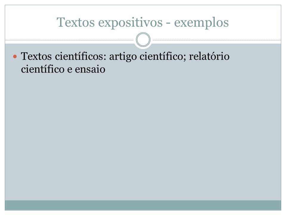 Textos expositivos - exemplos Textos científicos: artigo científico; relatório científico e ensaio