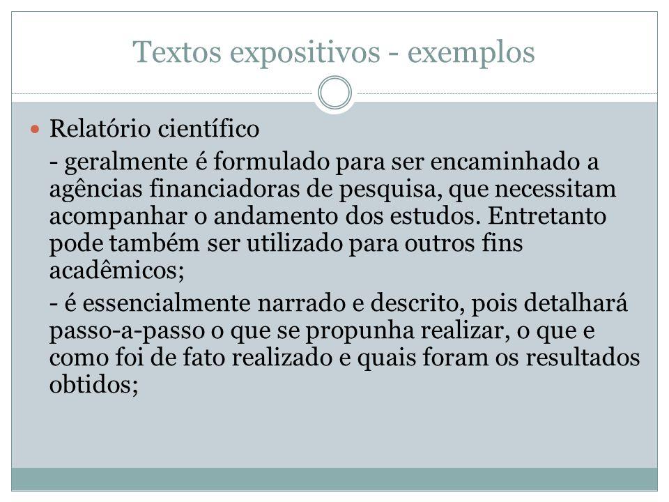 Textos expositivos - exemplos Relatório científico - geralmente é formulado para ser encaminhado a agências financiadoras de pesquisa, que necessitam