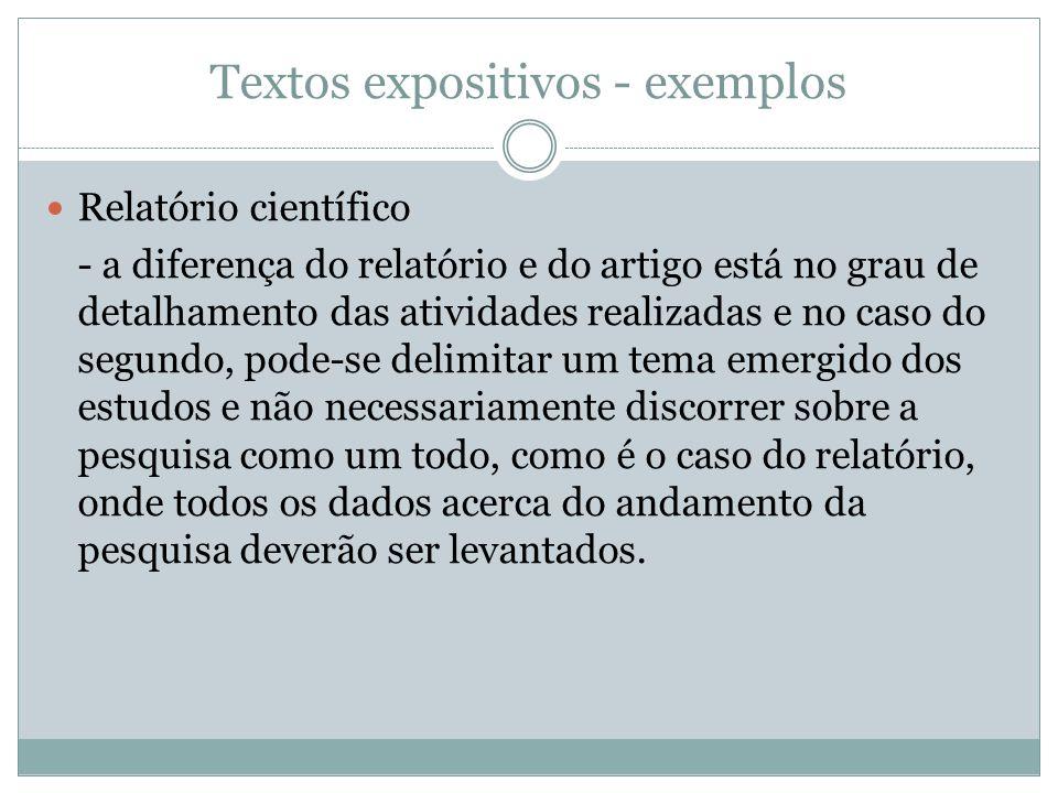 Textos expositivos - exemplos Relatório científico - a diferença do relatório e do artigo está no grau de detalhamento das atividades realizadas e no