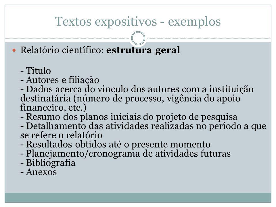 Textos expositivos - exemplos Relatório científico: estrutura geral - Titulo - Autores e filiação - Dados acerca do vinculo dos autores com a institui