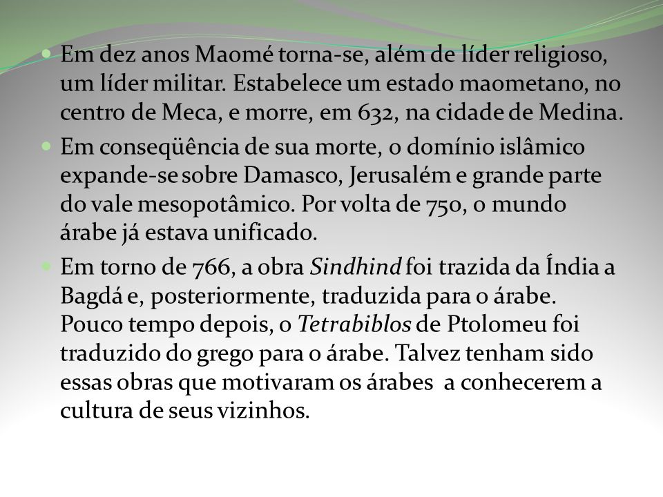 Em dez anos Maomé torna-se, além de líder religioso, um líder militar.