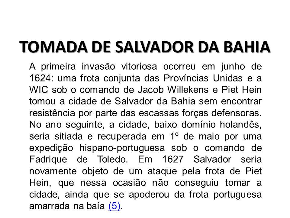 TOMADA DE FERNANDO DE NORONHA A Ilha de Fernando de Noronha foi ocupada em 1628 com o propósito de que servisse de base à conquista de Pernambuco.