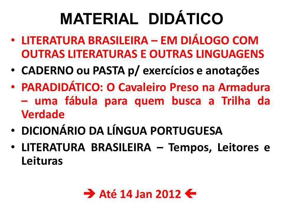 MATERIAL DIDÁTICO LITERATURA BRASILEIRA – EM DIÁLOGO COM OUTRAS LITERATURAS E OUTRAS LINGUAGENS CADERNO ou PASTA p/ exercícios e anotações PARADIDÁTIC