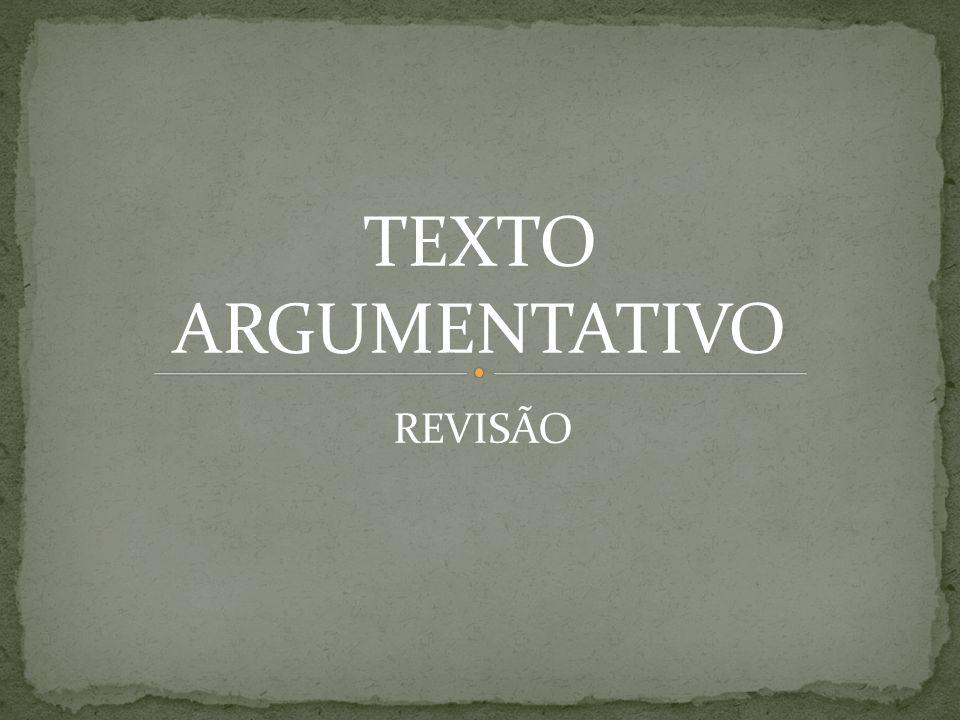 TEXTO ARGUMENTATIVO REVISÃO