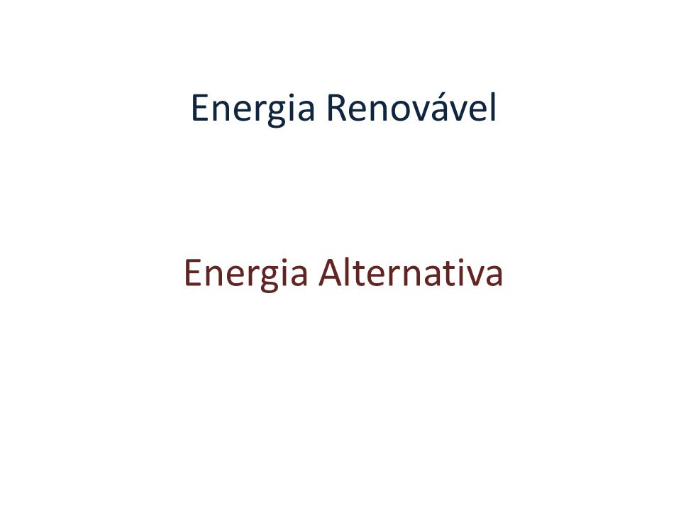 Energia Alternativa Energia Renovável
