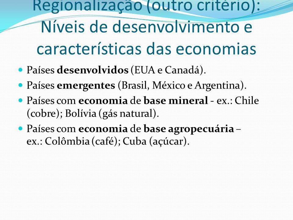Regionalização (outro critério): Níveis de desenvolvimento e características das economias Países desenvolvidos (EUA e Canadá).