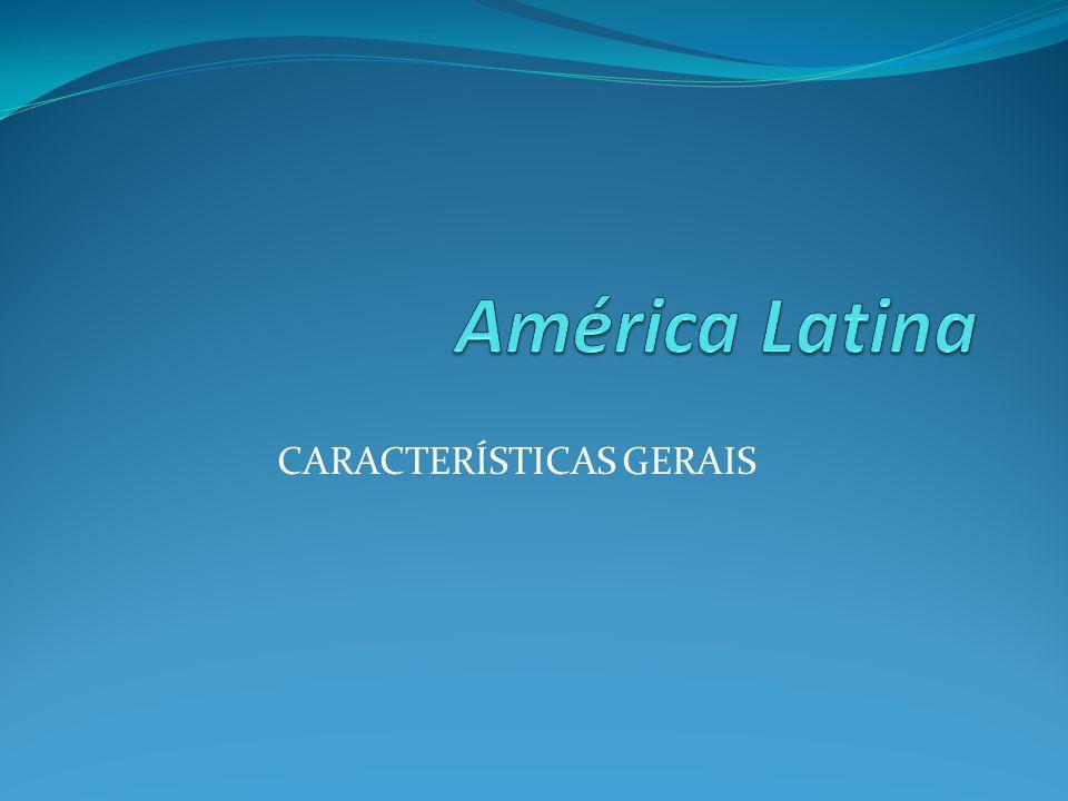 Capítulo 1- Características gerais América Latina (línguas derivadas do latim) México + América Central Continental + América Central Insular (Arquipélago das Bahamas; Grandes Antilhas e Pequenas Antilhas) + América do Sul