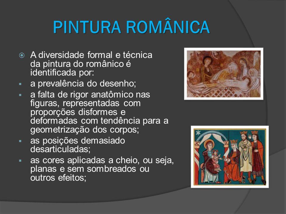 PINTURAROMÂNICA PINTURA ROMÂNICA A diversidade formal e técnica da pintura do românico é identificada por: a prevalência do desenho; a falta de rigor