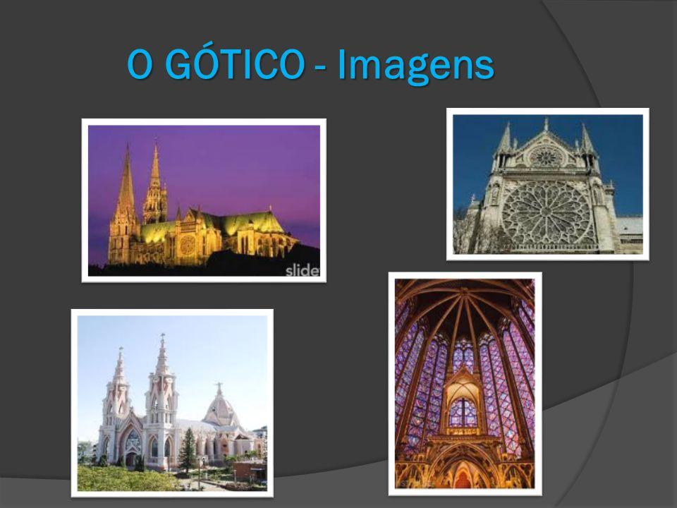 O GÓTICO - Imagens
