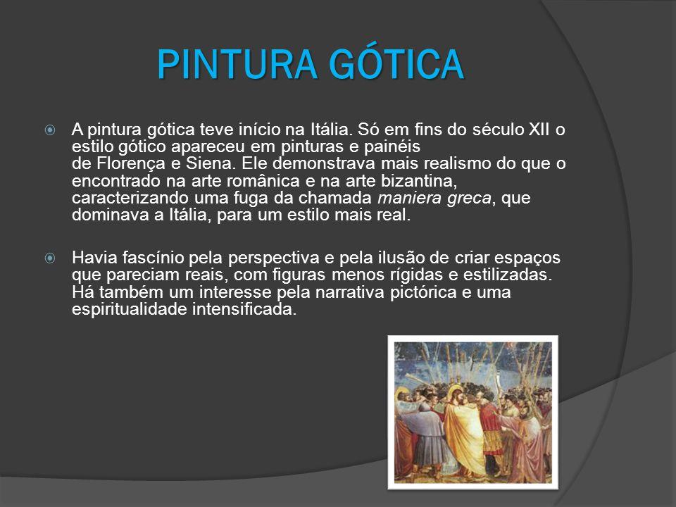 PINTURAGÓTICA PINTURA GÓTICA A pintura gótica teve início na Itália. Só em fins do século XII o estilo gótico apareceu em pinturas e painéis de Floren