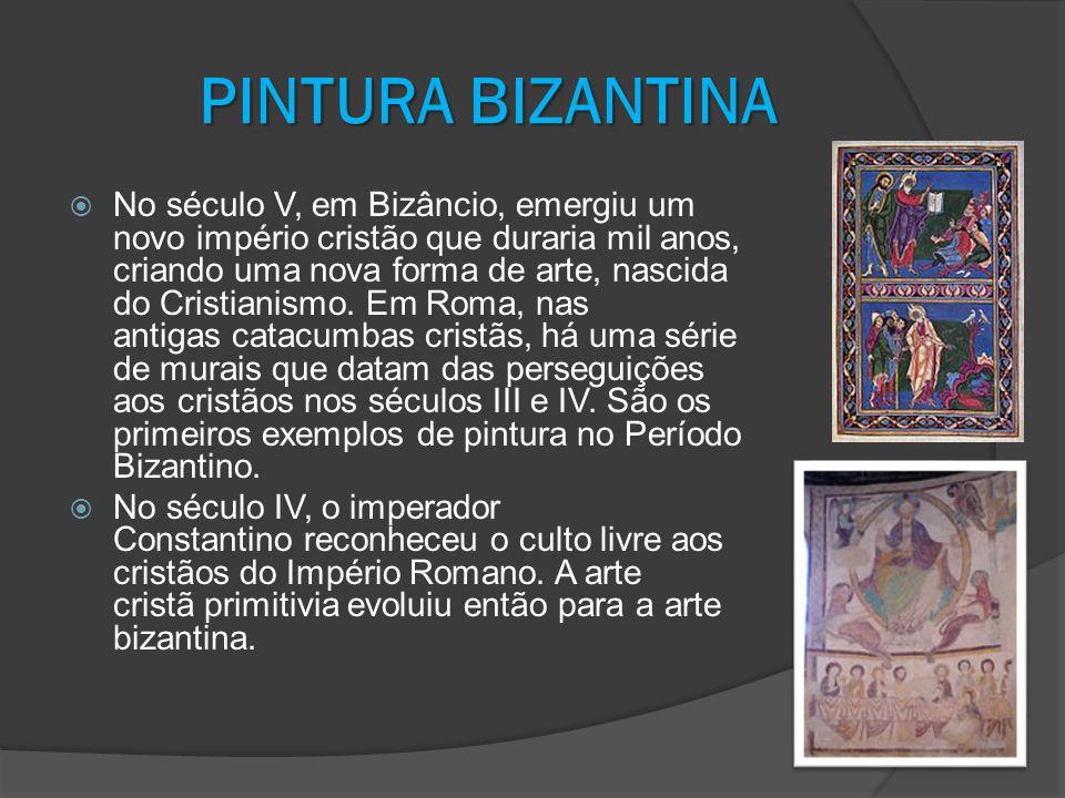 PINTURA BIZANTINA No século V, em Bizâncio, emergiu um novo império cristão que duraria mil anos, criando uma nova forma de arte, nascida do Cristiani