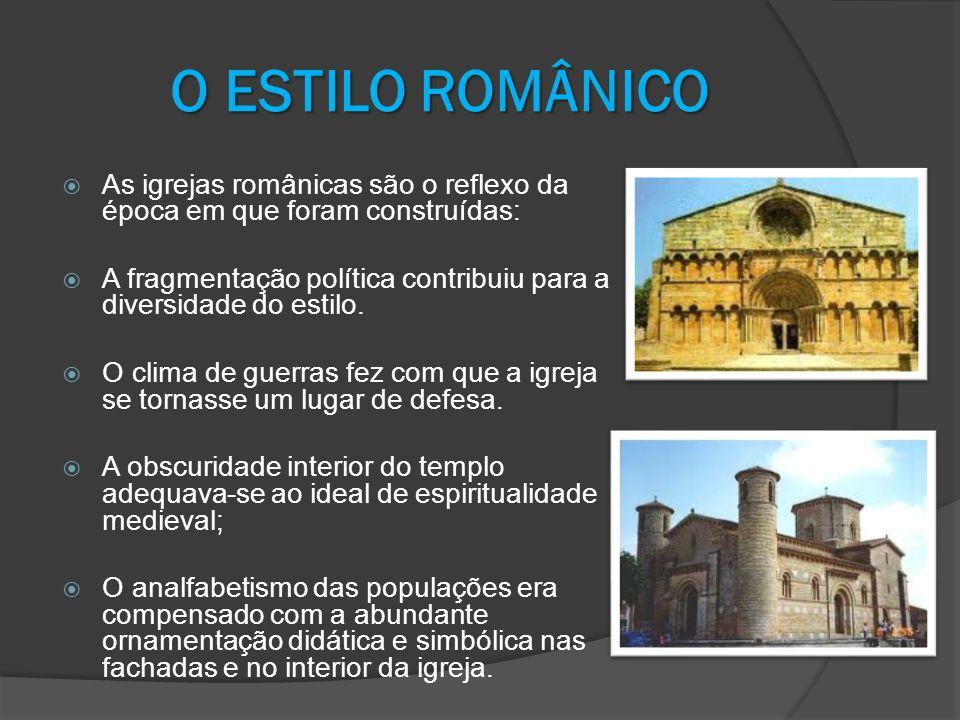 O ESTILO ROMÂNICO As igrejas românicas são o reflexo da época em que foram construídas: A fragmentação política contribuiu para a diversidade do estil