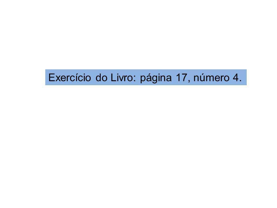 Exercício do Livro: página 17, número 4.
