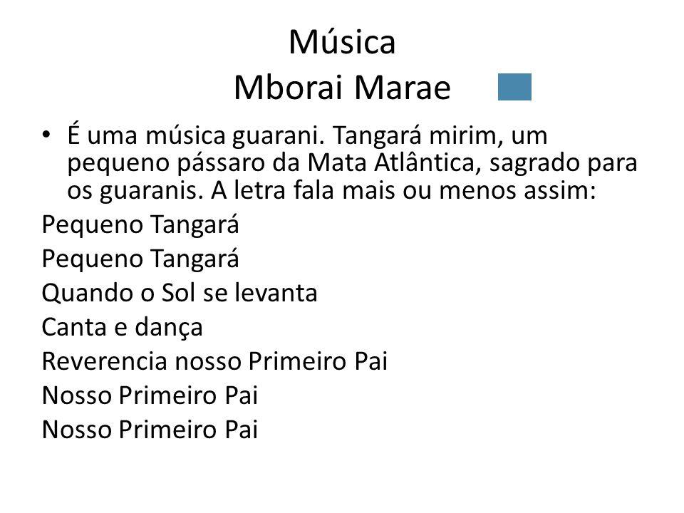 Música Mborai Marae É uma música guarani.