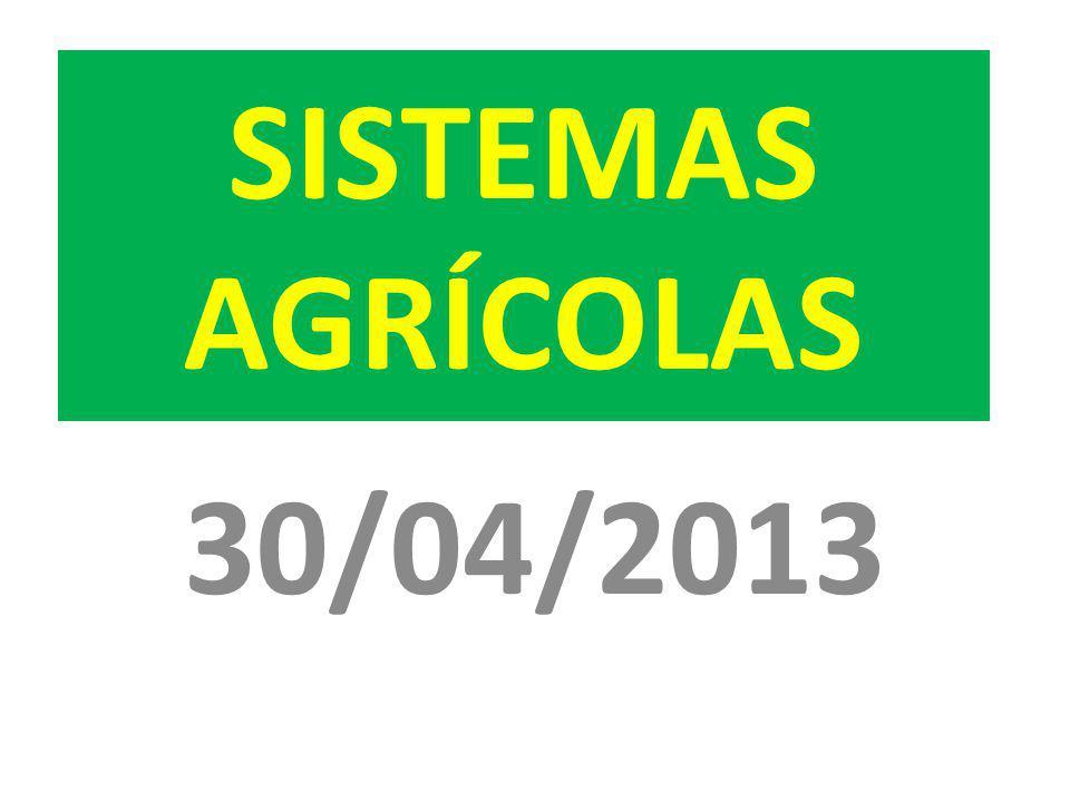SISTEMAS AGRÍCOLAS 30/04/2013