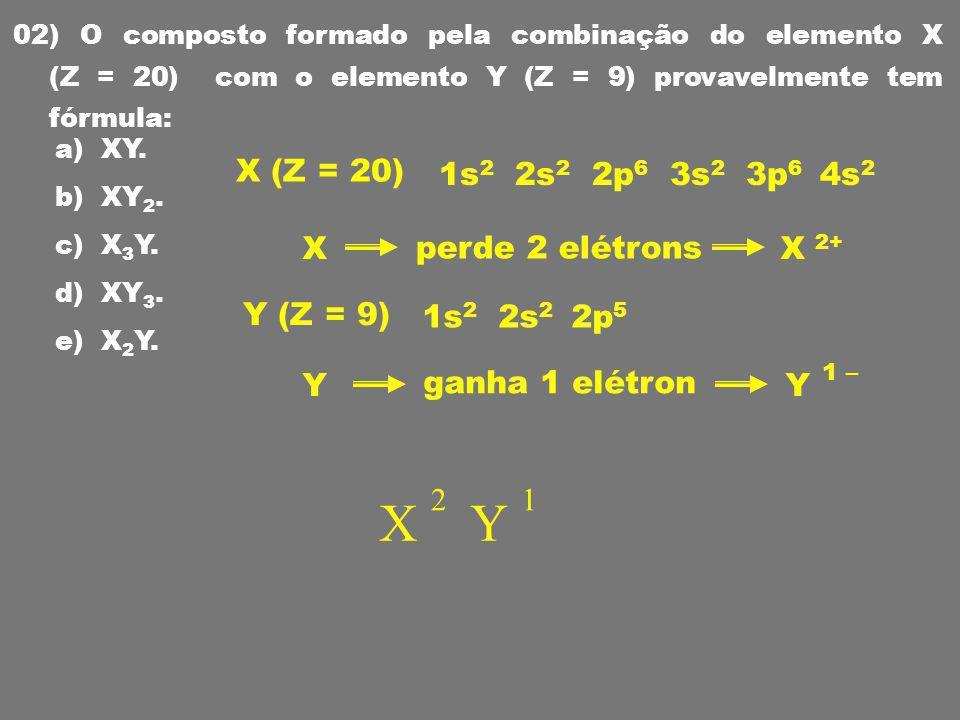 1) A camada mais externa de um elemento X possui 3 elétrons, enquanto a camada mais externa de outro elemento Y tem 6 elétrons.