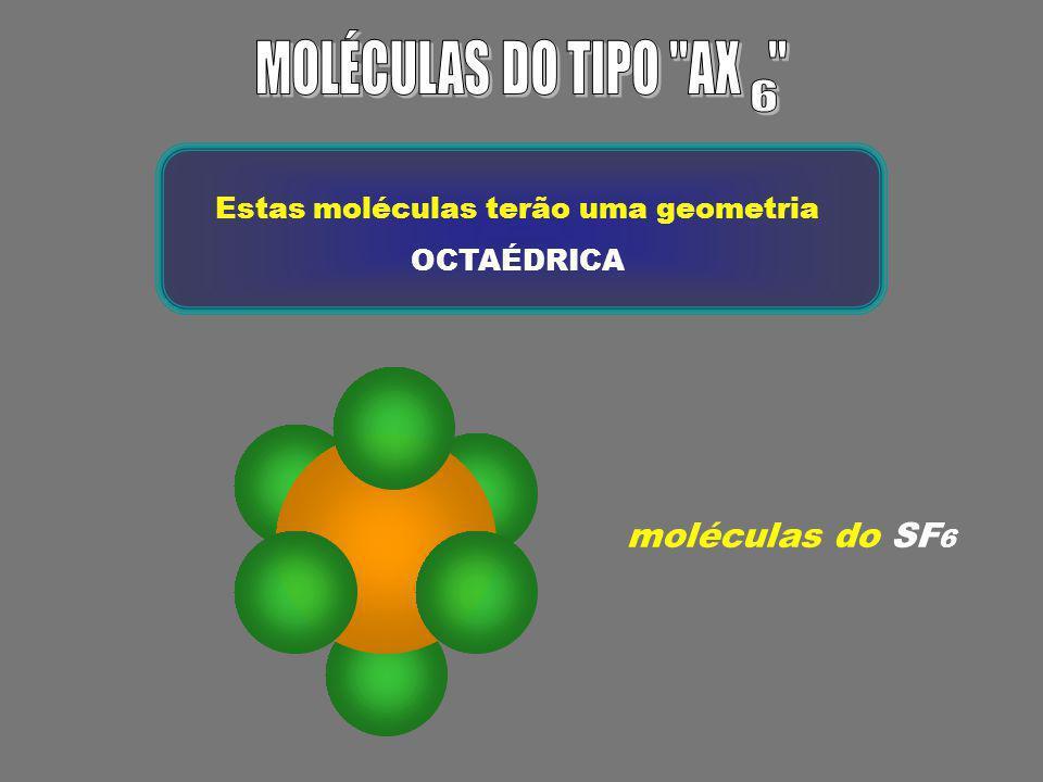 moléculas do PCl 5 Estas moléculas terão uma geometria BIPIRÂMIDE TRIGONAL