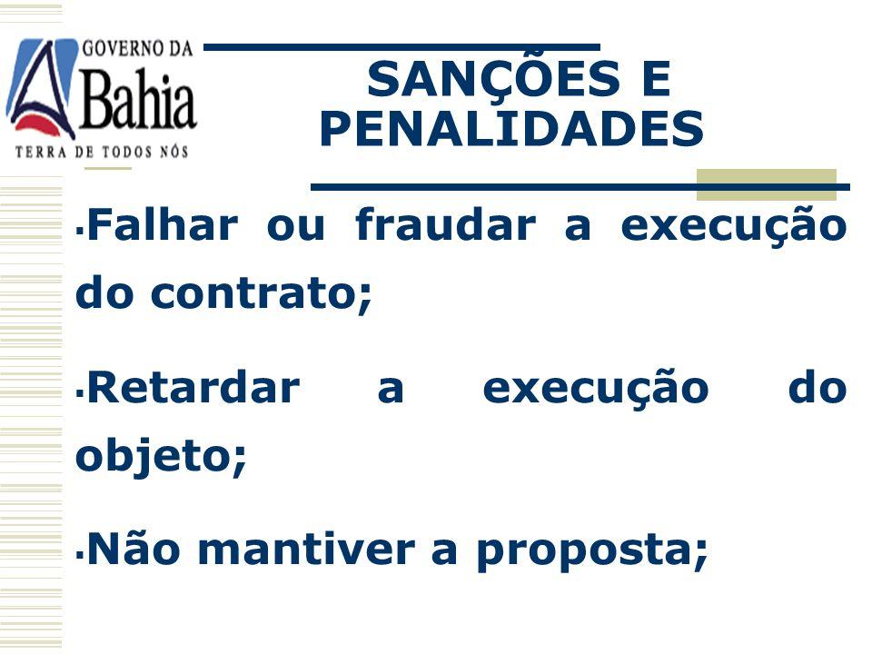 SANÇÕES E PENALIDADES MOTIVAÇÃO: Situação irregular na assinatura do contrato; Recusar-se a assinar o contrato; Lei 9.433/05, art. 119, § único Lei 8.