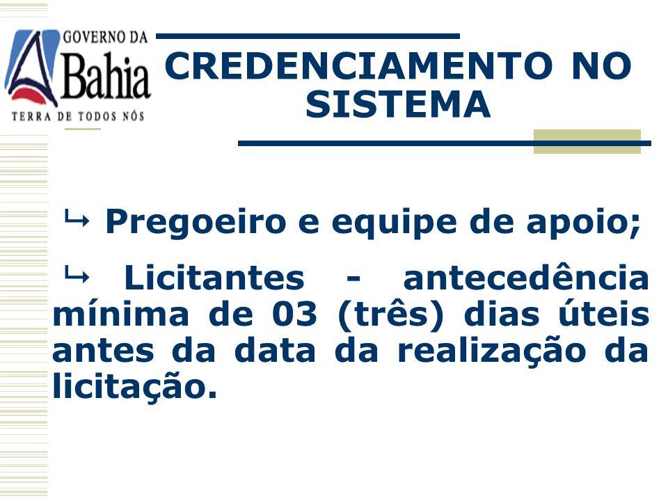 QUEM DEVERÁ SER CREDENCIADO: Autoridade superior; Autoridade responsável formalização processo; Operadores do sistema; CREDENCIAMENTO NO SISTEMA