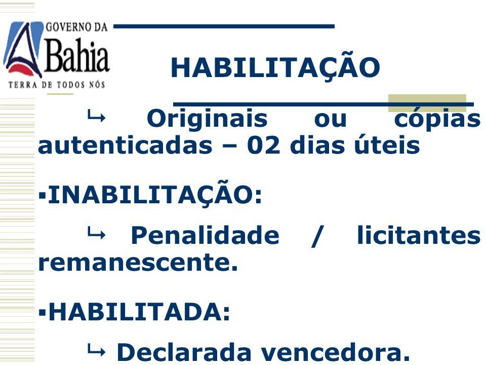 HABILITAÇÃO EMPRESAS CADASTRADAS: Verificação no sistema situação regularidade. EMPRESAS NÃO CADASTRADOS: Envio imediato via fax documentação exigida.